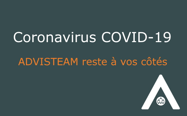 COVID-19 ADVISTEAM reste à vos côtés